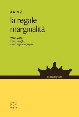 La regale marginalità